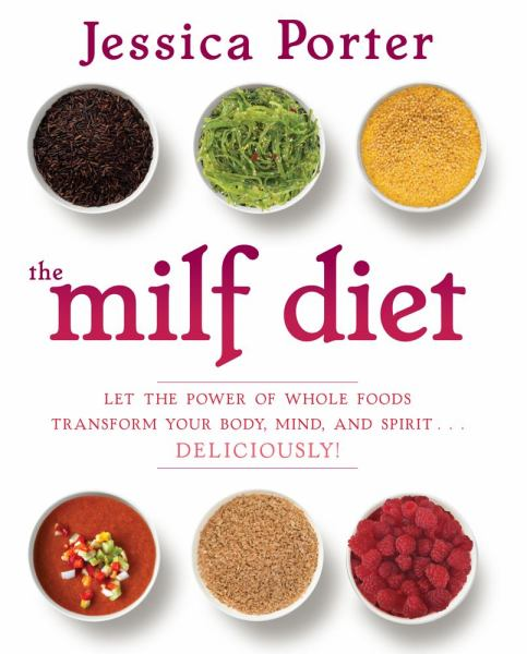 MILF Diet Plan by Jessica Porter