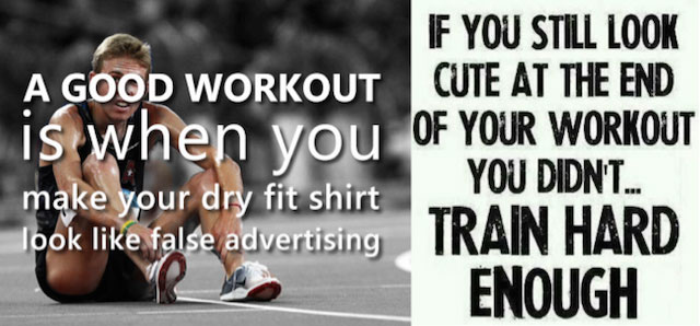 Good workouts - you didn't train hard