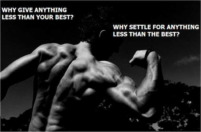 Why give anything less than your best?