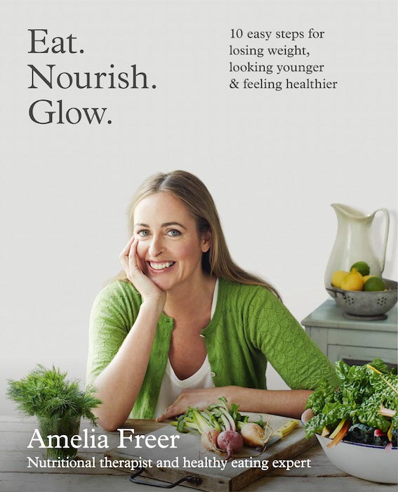 Eat. Nourish. Glow. by Amelia Freer